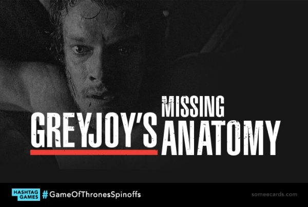 FOTO: happyplace.someecards.com/greyjoy's anatomy
